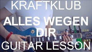 Alles Wegen Dir - Kraftklub (GUITAR TUTORIAL/LESSON#111)