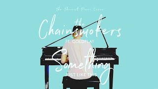 The Chainsmokers Ft. Coldplay Something Just Like This The Theorist Piano Cover.mp3