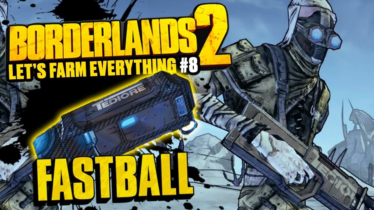 GETTING THE FASTBALL // BORDERLANDS 2 LET'S FARM EVERYTHING PLAYTHROUGH  EPISODE 8