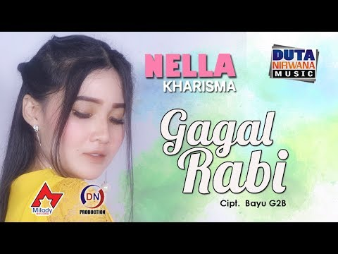 Nella Kharisma - Gagal Rabi [OFFICIAL]