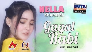[4.46 MB] Nella Kharisma - Gagal Rabi [OFFICIAL]