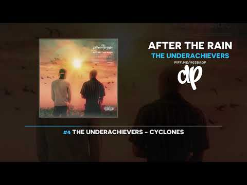 The Underachievers  - After The Rain (FULL MIXTAPE) Mp3