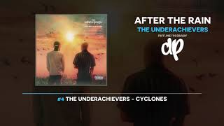 The Underachievers  - After The Rain (FULL MIXTAPE)