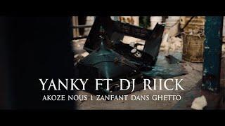 Yanky feat. Dj Riick - ACOZE NOUS 1 ZANFANT DANS GHETTO [Official Music Video]