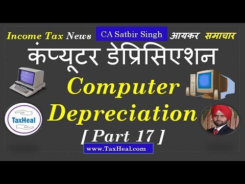 What Is Computer For Income Tax Depreciation : Income Tax News [Part 17] TaxHeal.com