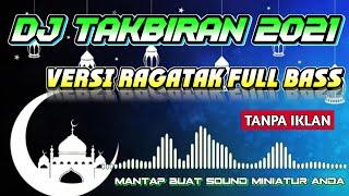Download Lagu DJ TAKBIRAN VERSI RAGATAK FULL BASS 2020 mp3