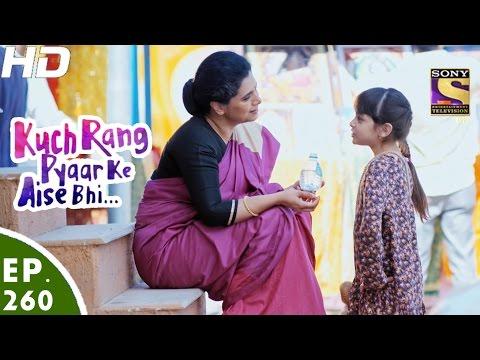 Kuch Rang Pyar Ke Aise Bhi - कुछ रंग प्यार के ऐसे भी - Ep 260 - 27th Feb, 2017