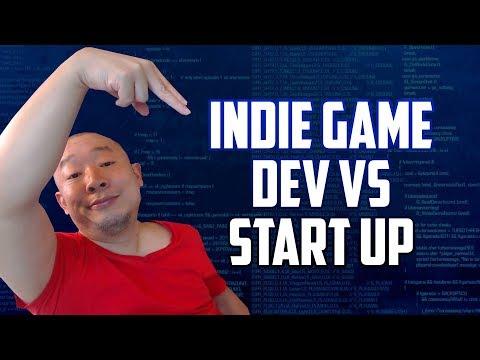 INDIE GAME DEV VS STARTUP