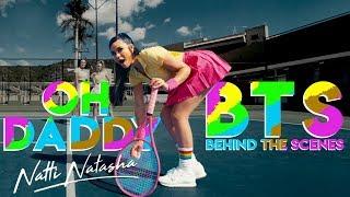 Oh Daddy - Natti Natasha (BTS) | Todo Lo que paso detras de la camera 😎