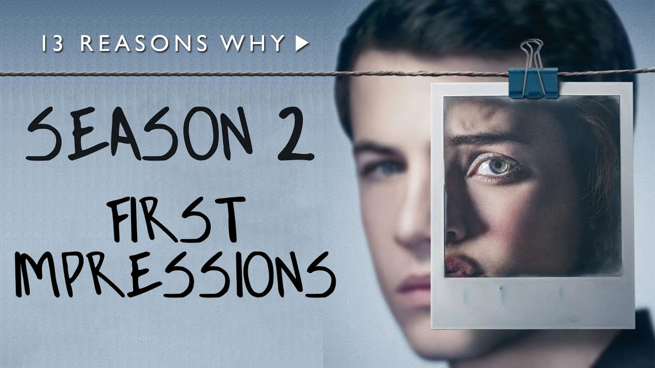 13 Reasons Why Season 2 First Impressions Episode 1 Review Youtube