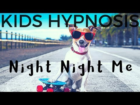 Kids Hypnosis Night Night Me (bedtime Story Using Sleep Hypnosis For Children)