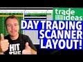 TRADE IDEAS DAY TRADING SCANNER LAY OUT! USE MINE!
