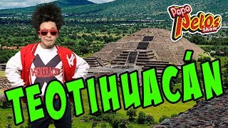 Teotihuacan segun Pepe Pelos
