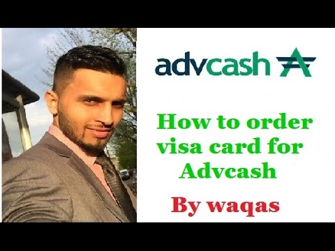 How to order visa card for adv cash by waqas