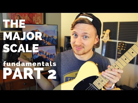 PART 2: The Major Scale - Fundamental Theory