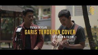Download Garis Terdepan - Umam & Fajar (Live Cover Fiersa Bersari) Mp3