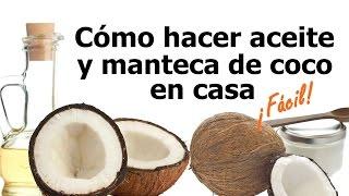 Cómo hacer aceite y manteca de coco en casa. ¡Fácil y con sólo dos ingredientes!