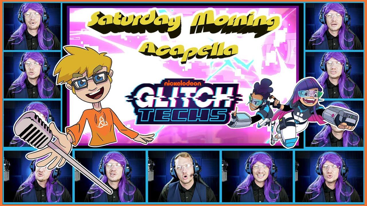Glitch Techs Theme - Saturday Morning Acapella