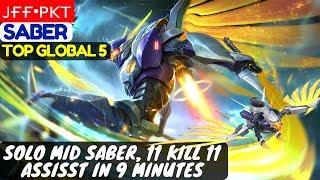 Solo Mid Saber, 11 Kill 11 Assisst In 9 Minutes [Top Global 6 Saber] | ᴊғғ•ᴘᴋᴛ Saber Mobile Legends