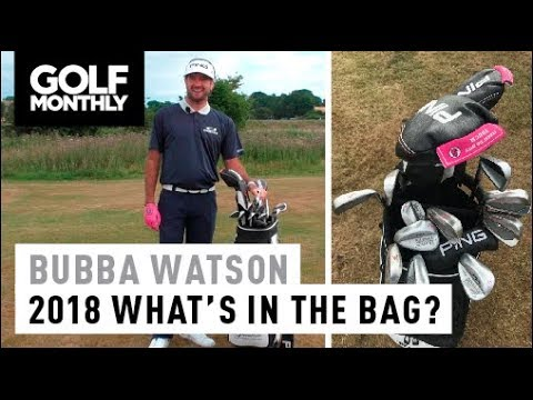 Bubba Watson I 2018 What's in The Bag I Golf Monthly