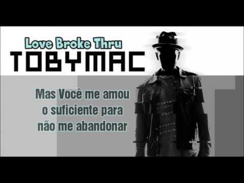 Love Broke Thru  ToMac  Legendado Português br