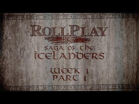 RollPlay R&D - Saga of the Icelanders - Week 1, Part 1