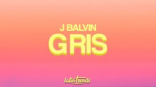 J Balvin - Gris (Letra / Lyrics)