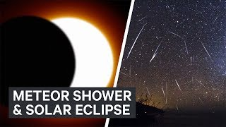 How to watch this month's meteor shower and solar eclipse