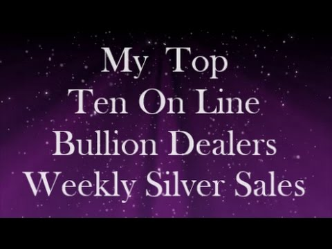My Top Ten On Line Bullion Dealers Weekly Silver Sales 23 Oct 2016