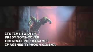 Its time yo die en español letra (fnaf3)