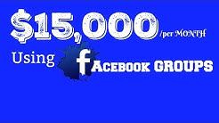3 STEPS TO MAKE $15,000 A MONTH WITH FACEBOOK GROUPS
