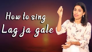 How to sing 'Lag Ja Gale'