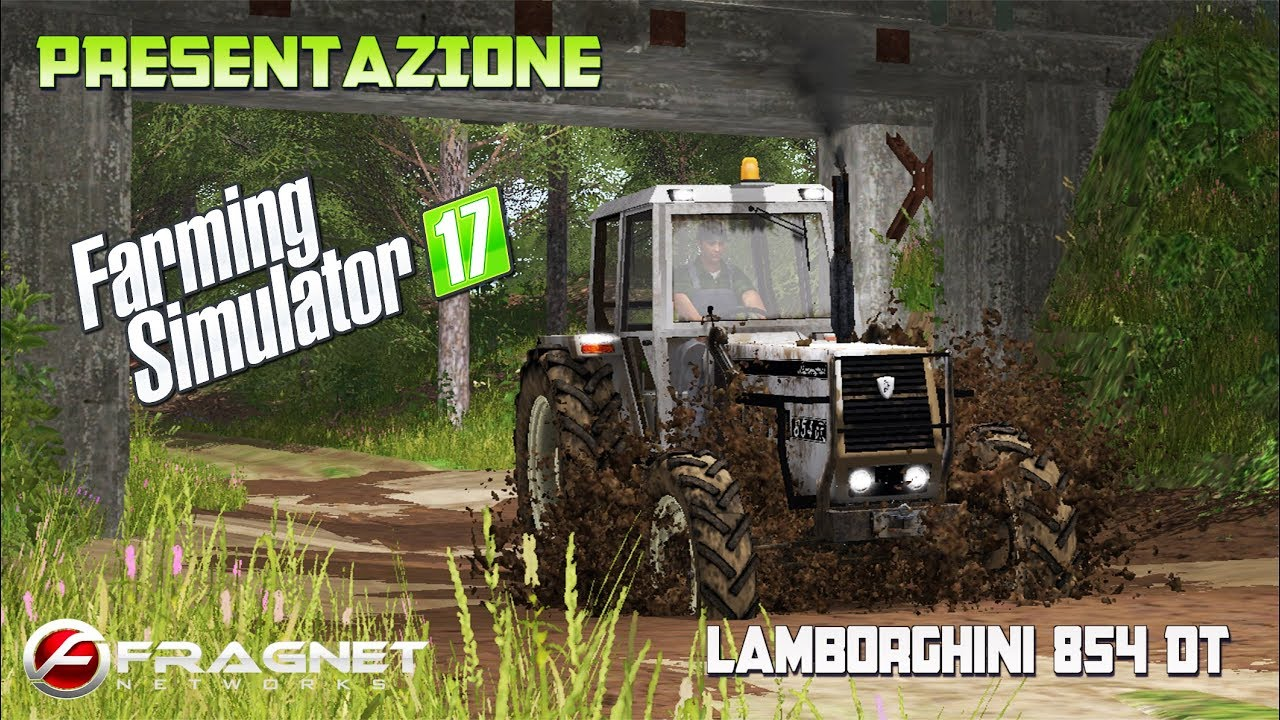 Italian Farm-Farming simulator 17|Presentazione Lamborghini 854DT Test  mod!!! #43