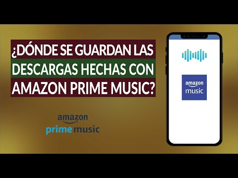 ¿Dónde se Guardan las Descargas Hechas con Amazon Prime Music? Descargar Música PC y Móvil