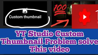 YT Studio Custom Thumbnail Problem Solve In Bangla