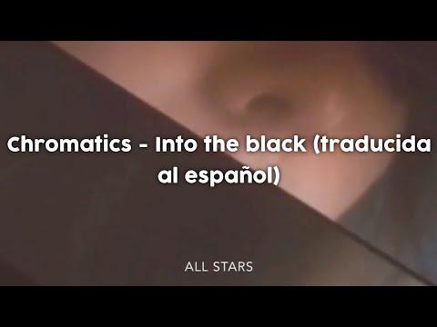 Chromatics - Into the black (Sub español)