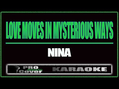 Love Moves In Mysterious Ways - NINA (KARAOKE)