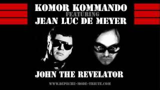 Komor Kommando feat. Jean Luc De Meyer [ Front 242 ]  -  John The Revelator [ Depeche Mode cover ]