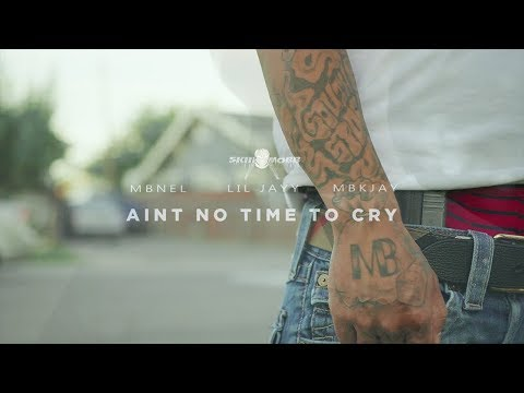 MBNel x Lil Jayy x MBK Jay - Ain't No Time To Cry (Official