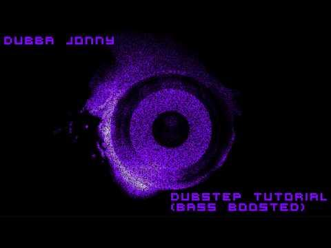 Dubba Jonny  Dubstep Tutorial Bass BoostedHD