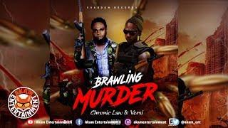 Chronic Law Ft. Versi - Brawling Murder [Money Fever Riddim] October 2018