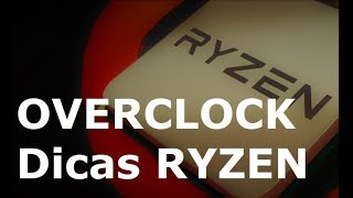 AMD RYZEN - Dicas para Overclock Simples