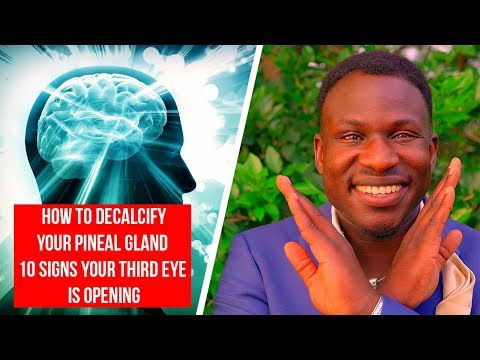 How to Decalcify Your Pineal Gland II Third Eye Science (10 Signs Your Third Eye is Opening)