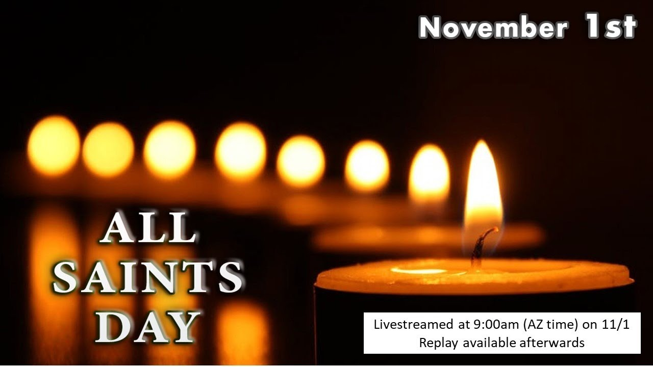 All Saints Day - 11/1 9:00am - Live Streamed Service