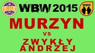 MURZYN vs ZWYKŁY ANDRZEJ @ WBW 2015 eliminacje 5 (Białystok) @ bitwa freestyle