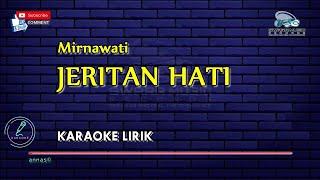 JER1TAN HAT1- KARAOKE | Mirnawati
