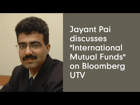 "Jayant Pai discusses ""International Mutual Funds"" on Bloomberg UTV"