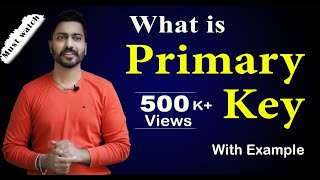 Lec-9: What is Primary Key in DBMS | Primary Key with Examples in Hindi