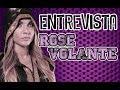 Conteudo: Entrevista: Rose Volante