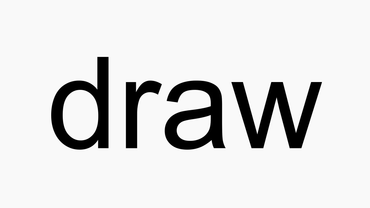 How to pronounce draw